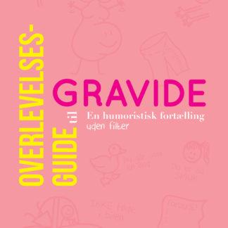 Overlevelsesguide til gravide - bog af Mie Møller Storm